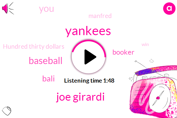 Yankees,Joe Girardi,Baseball,Bali,Booker,Manfred,Hundred Thirty Dollars