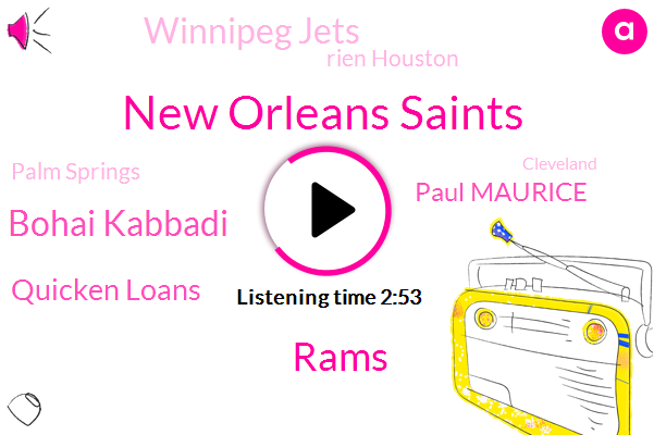 New Orleans Saints,Rams,Bohai Kabbadi,Quicken Loans,Paul Maurice,Winnipeg Jets,Rien Houston,Palm Springs,Cleveland,Hockey,Ryan,Two Years