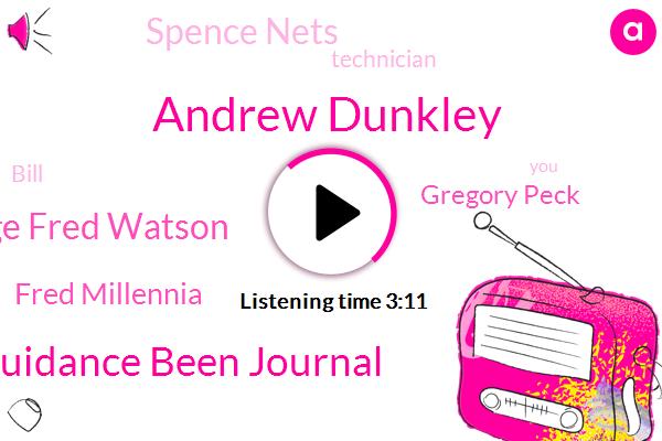 Andrew Dunkley,Guidance Been Journal,Lodge Fred Watson,Fred Millennia,Gregory Peck,Spence Nets,Technician,Bill