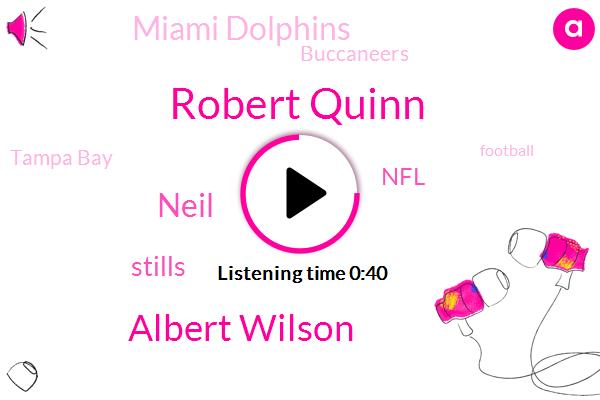 NFL,Donald Trump,Buccaneers,Miami Dolphins,Tampa Bay,Robert Quinn,Michael Bennett,Chris Long,Colin Kaepernick,White House,Albert Wilson,Neil,Niners,Eagles