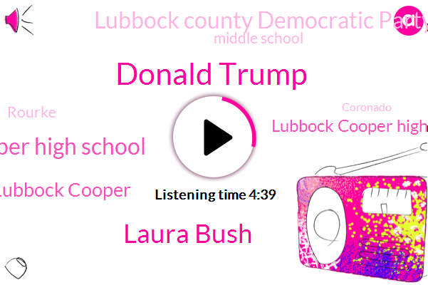 Donald Trump,Laura Bush,Lubbock Cooper High School,Lubbock Cooper,Lubbock Cooper High,Lubbock County Democratic Party,Middle School,Rourke,Coronado,PO,Football,Facebook,Steve Arete,Texas,Florida,Daniel,Hooghly,America,One Hundred Percent,Eighty Two Years