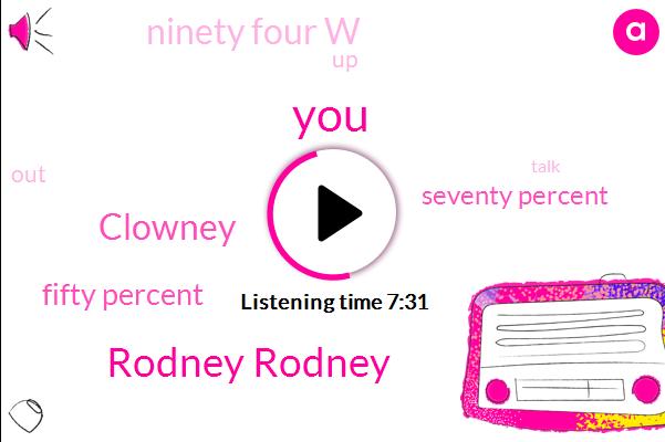 Rodney Rodney,Clowney,Fifty Percent,Seventy Percent,Ninety Four W