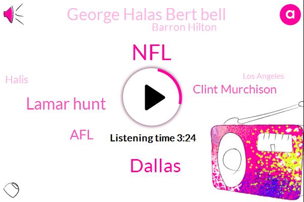 Dallas,NFL,Lamar Hunt,AFL,Clint Murchison,George Halas Bert Bell,Barron Hilton,Halis,Los Angeles,Partner,Football