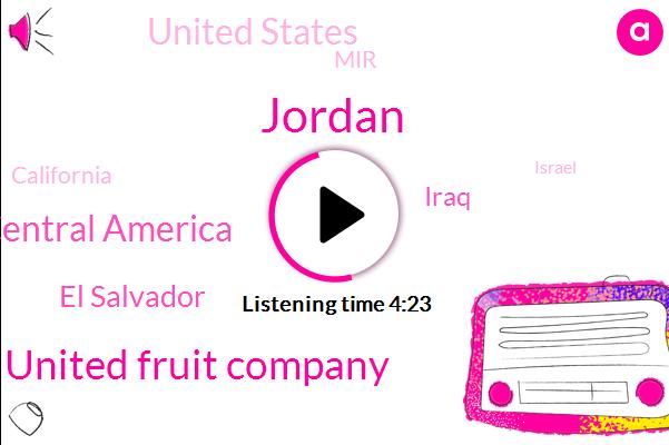 Jordan,United Fruit Company,Central America,El Salvador,Iraq,United States,MIR,California,Israel,Syria,Rape,Mediterranean,Hundred Years,Seven Years