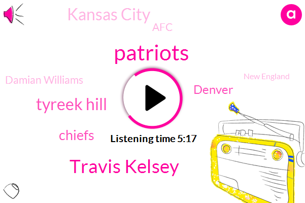 Patriots,Travis Kelsey,Tyreek Hill,Chiefs,Denver,Kansas City,AFC,Damian Williams,New England,Patrick Mahomes,Denver Nuggets,Nuggets,Tom Brady,Kosta,Eric Bledsoe,Kareem Hunt,Roberts,Murray,Chris Paul