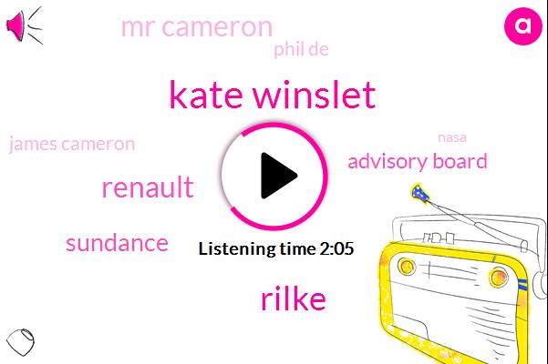 Kate Winslet,Rilke,Renault,Sundance,Advisory Board,Mr Cameron,Phil De,James Cameron,Nasa