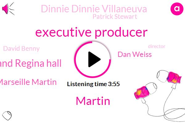 Executive Producer,Marseille Martin And Regina Hall,Marseille Martin,Martin,Dan Weiss,Dinnie Dinnie Villaneuva,Patrick Stewart,David Benny,Director,Thirteen Years