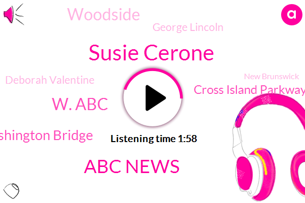 Susie Cerone,Abc News,ABC,W. Abc,George Washington Bridge,Cross Island Parkway,Woodside,George Lincoln,Deborah Valentine,New Brunswick,Russi,Queens,Greenwich,Julia,Holland,Brucie