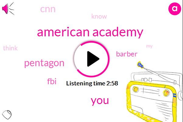 American Academy,Pentagon,FBI,Barber,CNN
