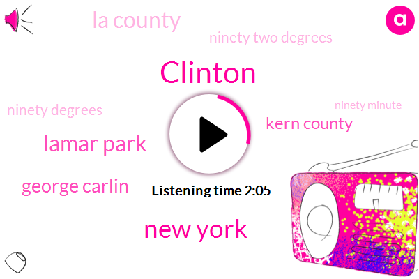 Clinton,New York,Lamar Park,George Carlin,Kern County,La County,Ninety Two Degrees,Ninety Degrees,Ninety Minute,Thirteen Year