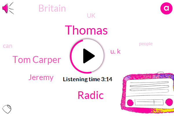 Thomas,Radic,Tom Carper,Jeremy,U. K,Britain,UK