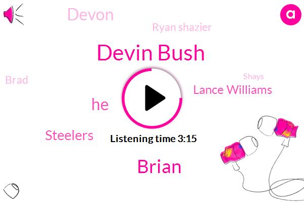 Devin Bush,Brian,Steelers,Lance Williams,Devon,Ryan Shazier,Brad,Shays,Dave,Shakespeare,One Year