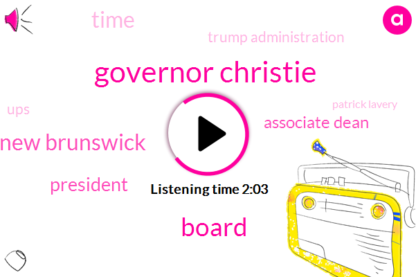 Governor Christie,Jersey,Board,New Brunswick,President Trump,Associate Dean,Time,Trump Administration,UPS,Patrick Lavery,Golden Retriever,UN,Cold