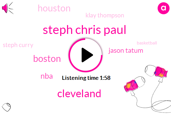 Steph Chris Paul,Cleveland,Boston,NBA,Jason Tatum,Houston,Klay Thompson,Steph Curry,Basketball,Steph,Al Horford,Lebron James,Eight Minutes