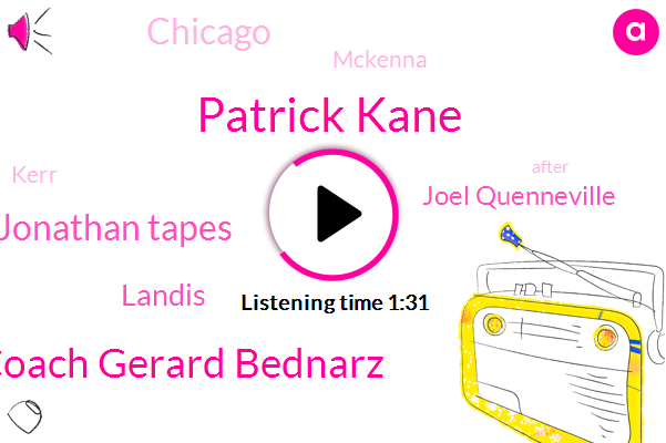 Patrick Kane,Coach Gerard Bednarz,Jonathan Tapes,Landis,Joel Quenneville,Chicago,Mckenna,Kerr