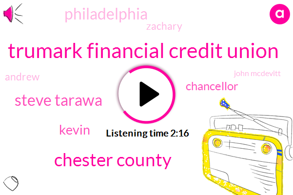Trumark Financial Credit Union,Chester County,Steve Tarawa,Kevin,Chancellor,Philadelphia,Zachary,Andrew,John Mcdevitt,Bucks County,Mass Transit,Iran,Chester Pike,Catherine,Philip Williams,Kyw Steve Tower,Civil Lawsuit,Thirty Degrees,Five Months,Ten Minutes,24 Hour