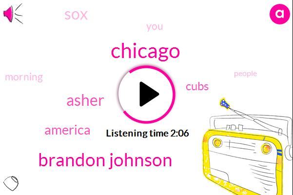 Chicago,Brandon Johnson,Asher,America,Cubs,SOX