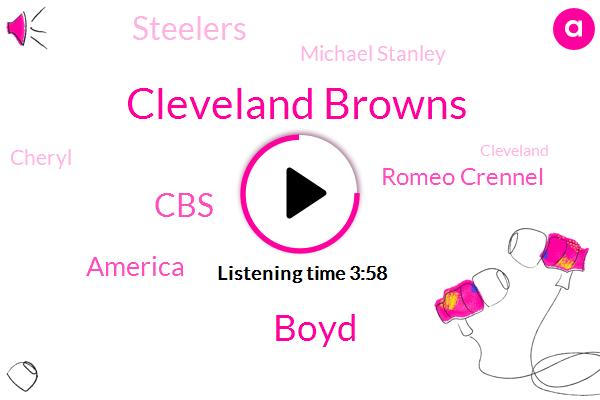 Cleveland Browns,Boyd,CBS,America,Romeo Crennel,Steelers,Michael Stanley,Cheryl,Patriots,Hugh Jackson,Cleveland,Mike Holmgren,Packers,Rob Chudzinski,Baker Mayfield,Cowboys,Brown,Romeo,Massachusetts