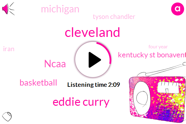 Cleveland,Eddie Curry,Ncaa,Basketball,Kentucky St Bonaventure,Michigan,Tyson Chandler,Iran,Four Year