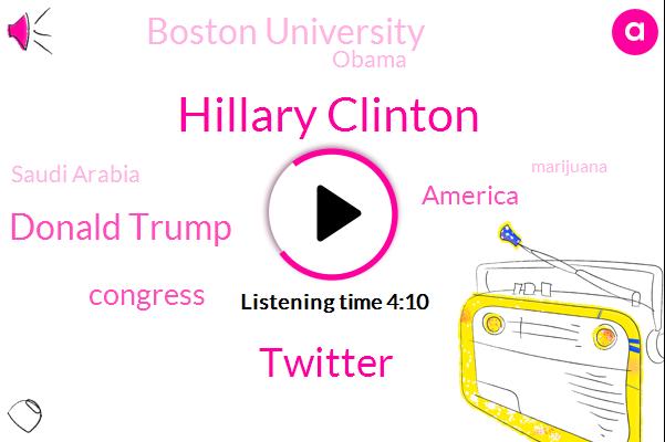 Hillary Clinton,Twitter,Donald Trump,Congress,America,Boston University,Barack Obama,Saudi Arabia,Marijuana,Anderson,ANC,Alexander,Beto,ABC,Vietnam