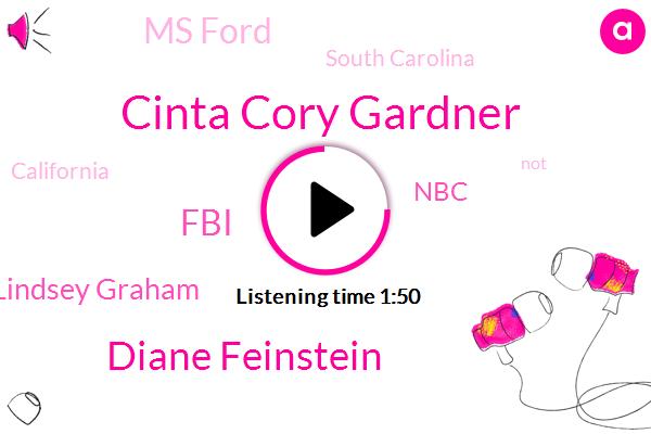 Cinta Cory Gardner,Diane Feinstein,FBI,Lindsey Graham,NBC,Ms Ford,South Carolina,California
