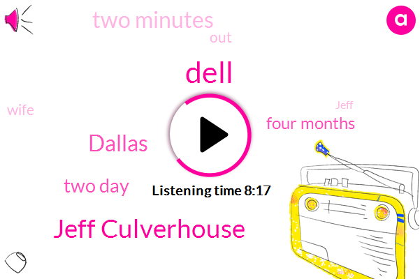 Dell,Jeff Culverhouse,Dallas,Two Day,Four Months,Two Minutes