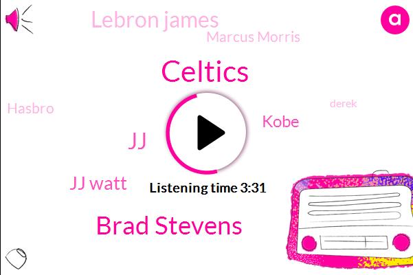 Celtics,Brad Stevens,Jj Watt,Kobe,Lebron James,JJ,Marcus Morris,Hasbro,Derek,Boston,Tatum,Gordon Bombay,Jen Tam,Jalen Brown,Hake,Koby,Hank,Keri,NBA,TJ