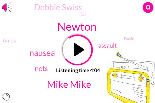 Newton,Mike Mike,Nausea,Nets,Assault,Debbie Swiss,TGI,Amos,David,Obesity,Ruth Milky,Trolli,Harper,Stacy,Chris,Alma Jones,Nella,Triscuit,Joyce