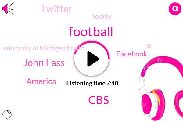 Football,CBS,John Fass,America,Facebook,Twitter,Hockey,University Of Michigan Health,SKI,Dr K,CT,NFL,Texas,California,Dr Granola,Orange County,Researcher