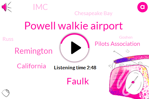 Powell Walkie Airport,Faulk,Remington,California,Pilots Association,IMC,Chesapeake Bay,Russ,Goshen,Cirrus,Oshkosh,Chicago,Delhi,Dulles,Virginia,F B O,Thousand Feet