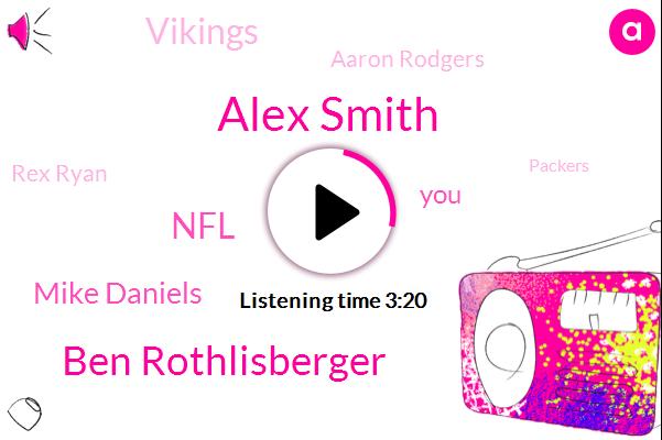 Alex Smith,Ben Rothlisberger,NFL,Mike Daniels,Vikings,Aaron Rodgers,Rex Ryan,Packers,Football,Drew Coleman,Steelers,Carson Wentz,Hector,Lucy