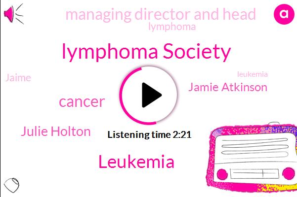 Lymphoma Society,Leukemia,Cancer,Julie Holton,Jamie Atkinson,Managing Director And Head,Lymphoma,Jaime,Ryan Gorman,Swan Global Investments,James Berland,Tampa,Hodgkin