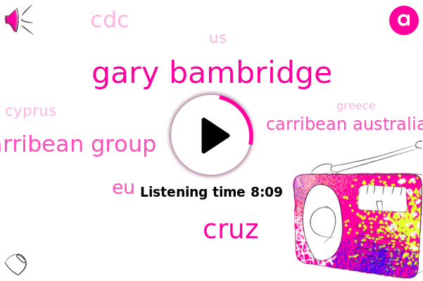 Gary Bambridge,Royal Carribean Group,Cruz,United States,Cyprus,Greece,EU,Carribean Australian Group,Spain,CDC,Canada