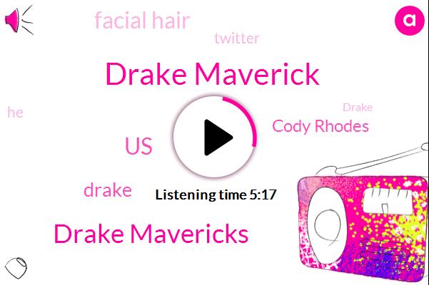 Drake Maverick,Drake Mavericks,Drake,United States,Cody Rhodes,Facial Hair,Twitter