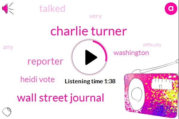 Charlie Turner,Wall Street Journal,Reporter,Heidi Vote,Washington