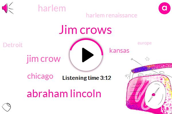 Jim Crows,Abraham Lincoln,Jim Crow,Chicago,Kansas,Harlem,Harlem Renaissance,Detroit,Europe,Los Angeles,Washington,New York,Motown,America