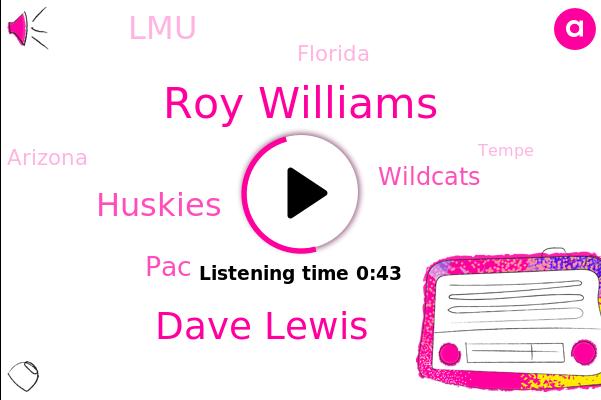 Roy Williams,Arizona,Tempe,Basketball,Huskies,North Carolina,PAC,Wildcats,Florida,Washington,Gonzaga,LMU,Dave Lewis