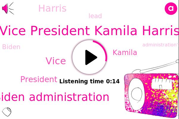 Vice President Kamila Harris,Biden Administration