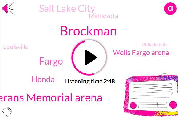 Brockman,Veterans Memorial Arena,Fargo,Honda,Wells Fargo Arena,Salt Lake City,Minnesota,Louisville,Philadelphia,NFL,Morrison,Jake Olsen,Arizona,Jacksonville,Tempe,Richard Justice,Brooklyn,North Carolina,Hartford,Mike