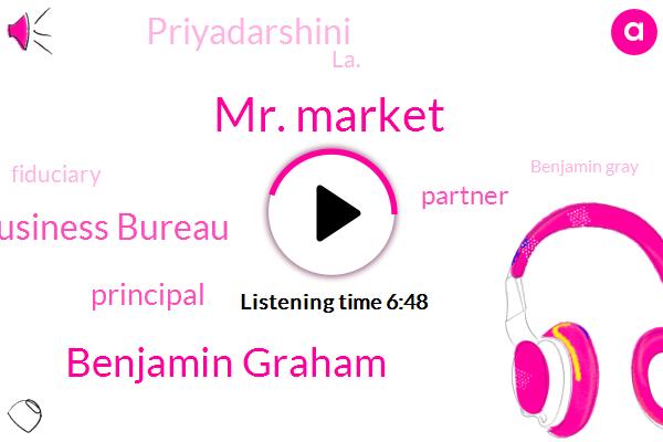 Mr. Market,Benjamin Graham,Better Business Bureau,Principal,Partner,Priyadarshini,LA.,Fiduciary,Benjamin Gray,Ken Moraif,Consultant,IRS,Eighty Five Percent,Five Years,Fifty Seven Percent,Forty Nine Percent,Fifty Percent