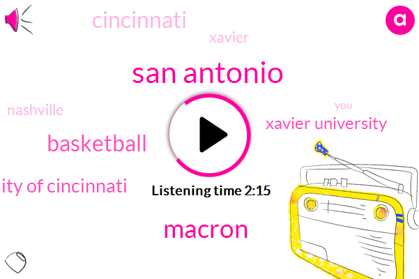 San Antonio,Macron,Basketball,University Of Cincinnati,Xavier University,Cincinnati,Xavier,Nashville,Kentucky,Lille,Ucla,Ncaa,Eleven Minutes,Twenty Minute,Ten Month
