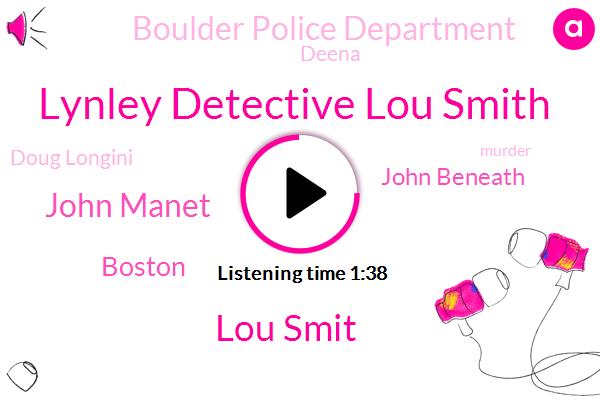 Lynley Detective Lou Smith,Lou Smit,John Manet,Boston,John Beneath,Boulder Police Department,Deena,Doug Longini,Murder,America