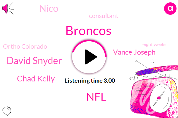 Broncos,NFL,David Snyder,Chad Kelly,Vance Joseph,Nico,Consultant,Ortho Colorado,Eight Weeks,Five Minute,One Minute