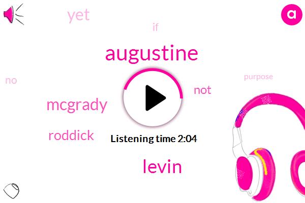 Augustine,Levin,Mcgrady,Roddick
