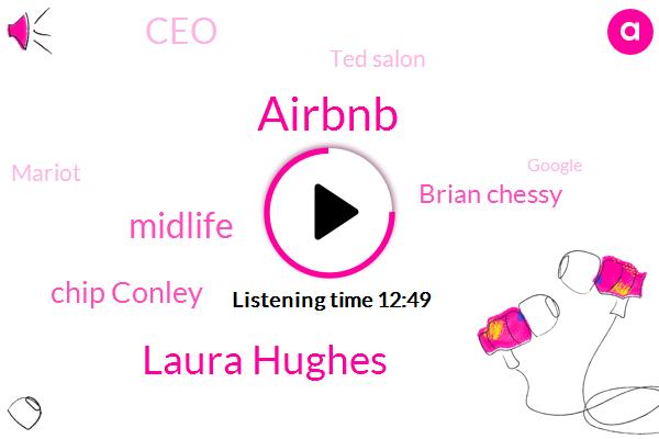 Airbnb,TED,Laura Hughes,Midlife,Chip Conley,Brian Chessy,CEO,Ted Salon,Google,Mariot,Verizon,United States,Intern,Nuff,BBC,Alexa,Dems