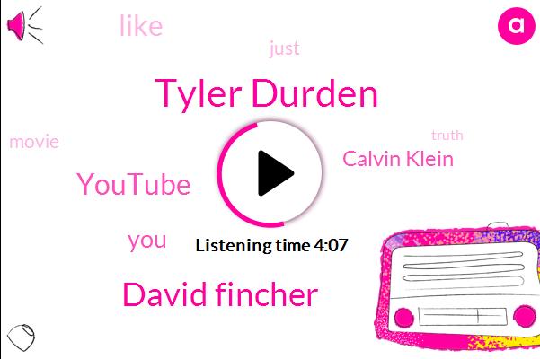 Tyler Durden,David Fincher,Youtube,Calvin Klein