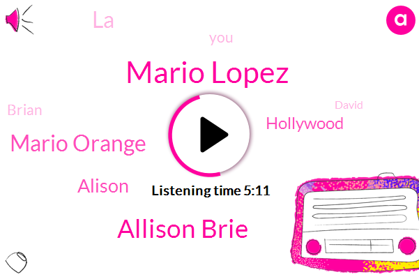 Mario Lopez,Mario,Allison Brie,Mario Orange,Alison,Hollywood,LA,Brian,David,L. A.