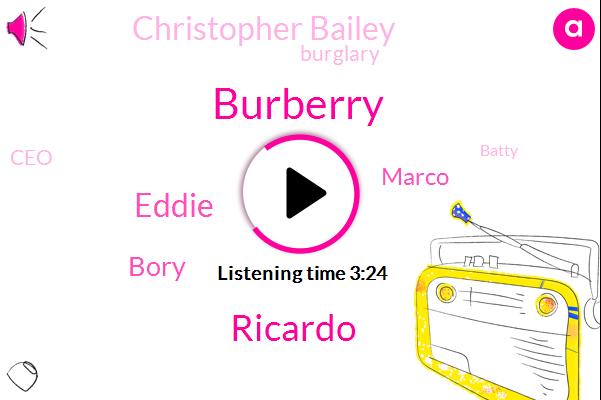 Burberry,Ricardo,Eddie,Bory,Marco,Christopher Bailey,Burglary,CEO,Batty,Russia