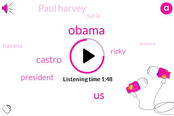 Barack Obama,United States,Castro,President Trump,Ricky,Paul Harvey,Syria,Havana,America,Chris Barnes,Cuba,Miami,Terry,Obama Administration,Donald Trump,Car Chase,Georgia