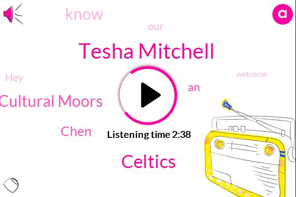 Tesha Mitchell,ABC,Celtics,Cultural Moors,Chen